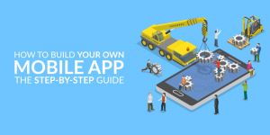 how-to-build-your-own-mobile-app-the-step-by-step-guide